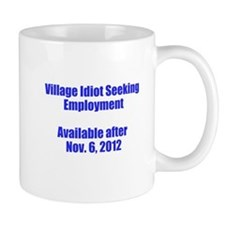 Village Idiot / Employment Mug