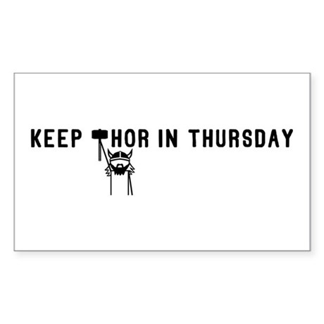 Keep Thor In Thursday Sticker (Rectangle)