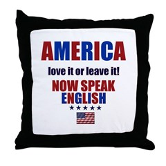 AMERICA LOVE IT OR LEAVE IT! Throw Pillow