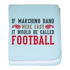 If Marching Band Were Easy baby blanket
