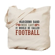If Marching Band Were Easy Tote Bag