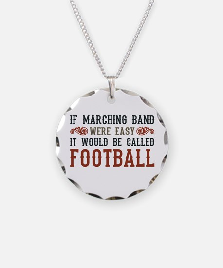If Marching Band Were Easy Necklace