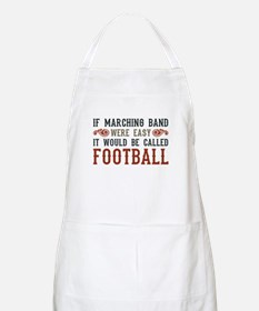 If Marching Band Were Easy Apron