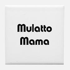 Mulatto Mama/ Biracial Pride Tile Coaster