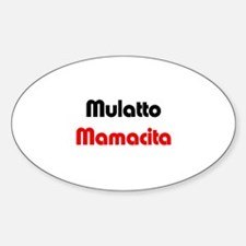 Mulatto Mamacita/ Biracial Pride Oval Decal