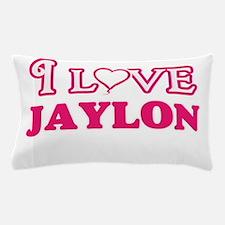 I Love Jaylon Pillow Case