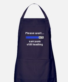 Sarcasm Still Loading Apron (dark)
