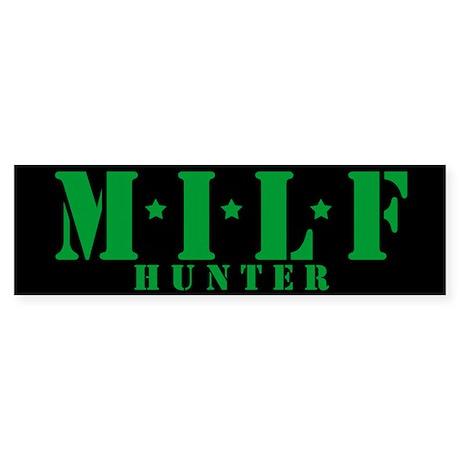 MILF hunter Bumper Sticker