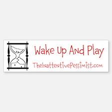Wake Up and Play Bumper Bumper Bumper Sticker