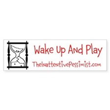 Wake Up and Play Bumper Bumper Sticker