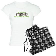 NOT ON STEROIDS Pajamas