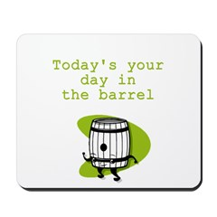 Your Day in the Barrel Mousepad