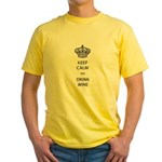 KEEP CALM and DRINK WINE Yellow T-Shirt