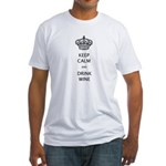 KEEP CALM and DRINK WINE Fitted T-Shirt