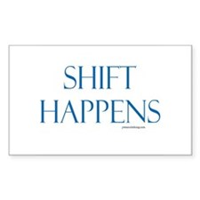 Shift Happens Rectangle Decal