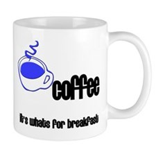 Coffee, It's what's for breakfast Coffee Mug