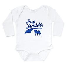 Pug Daddy Long Sleeve Infant Bodysuit
