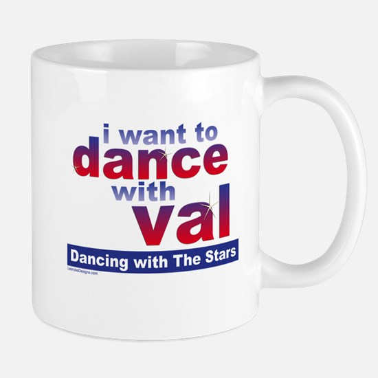 I Want to Dance with Val Mug