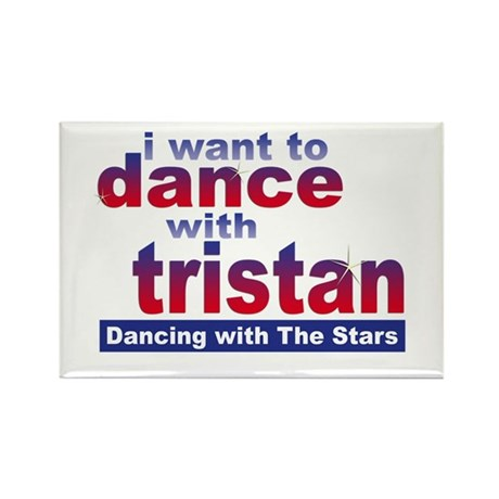 I Want to Dance with Tristan Rectangle Magnet