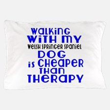 Walking With My Welsh Springer Spaniel Pillow Case
