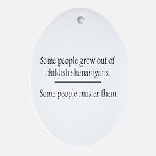 Outgrow Childish Shenanigans Ornament (Oval)