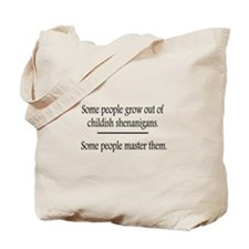 Outgrow Childish Shenanigans Tote Bag
