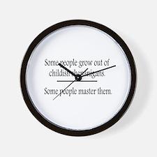 Outgrow Childish Shenanigans Wall Clock