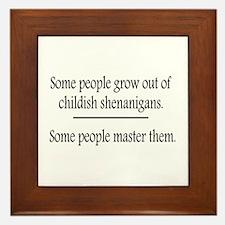 Outgrow Childish Shenanigans Framed Tile