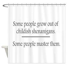 Outgrow Childish Shenanigans Shower Curtain
