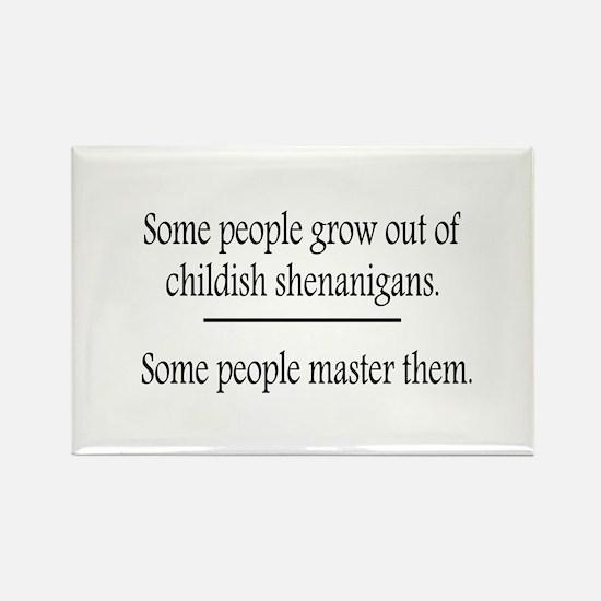 Outgrow Childish Shenanigans Rectangle Magnet