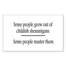 Outgrow Childish Shenanigans Decal