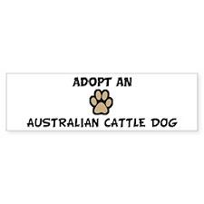Adopt an AUSTRALIAN CATTLE DO Bumper Bumper Sticker