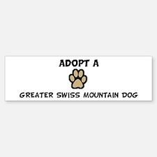 Adopt a GREATER SWISS MOUNTAI Bumper Bumper Bumper Sticker