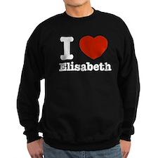 I love Elisabeth Sweatshirt