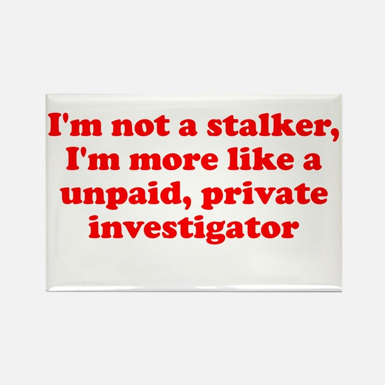 I'm not a stalker unpaid prof Rectangle Magnet