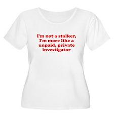I'm not a stalker unpaid prof T-Shirt