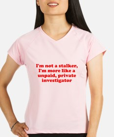 I'm not a stalker unpaid prof Performance Dry T-Sh