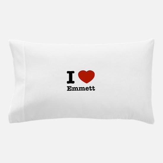 I love Emmett Pillow Case