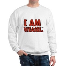 I am Weasel Sweatshirt