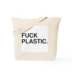 Fuck Plastic Tote