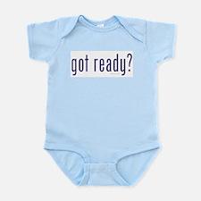 got ready? Infant Bodysuit