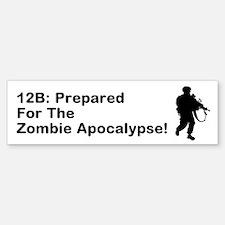 12B Zombie Apocalypse! Bumper Bumper Bumper Sticker