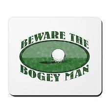 Beware the Bogey Man Mousepad