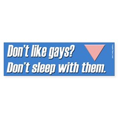 Don't Like Gays? Bumper Bumper Sticker