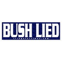 Bush Lied Bumper Sticker