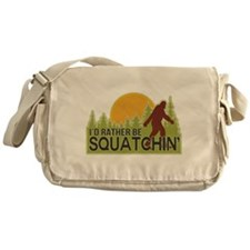 I'd Rather Be Squatchin Messenger Bag