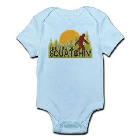 I'd Rather Be Squatchin Infant Bodysuit