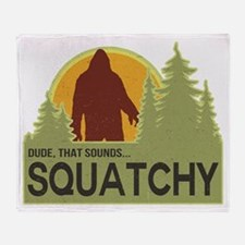 Dude, That Sounds Squatchy Throw Blanket