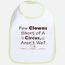 Few Clowns Short of a Circus Bib