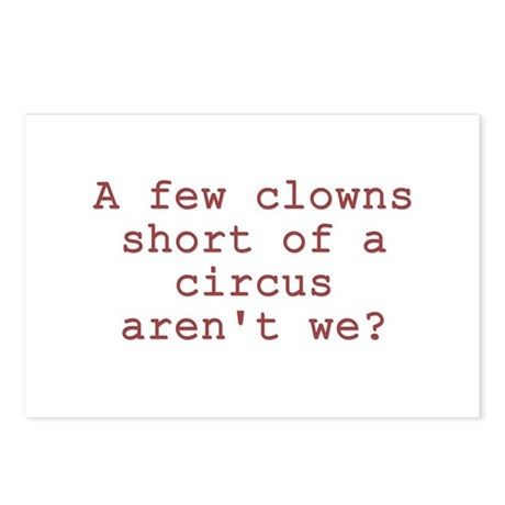 Few Clowns Short of a Cir Postcards (Package of 8)